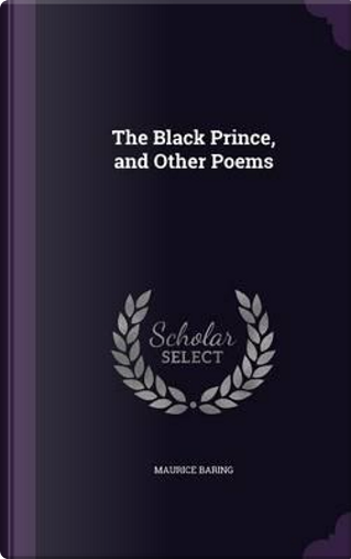 The Black Prince & Other Poems by Maurice Baring