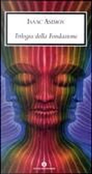 Trilogia della Fondazione by Isaac Asimov