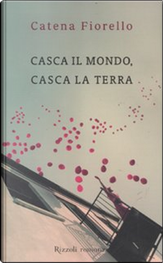 Casca il mondo, casca la terra by Catena Fiorello