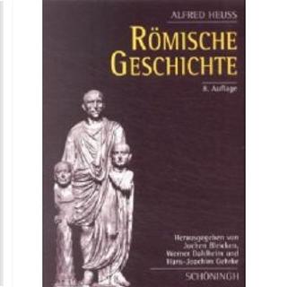 Römische Geschichte by Alfred Heuss, Hans-Joachim Gehrke, Jochen Bleicken, Werner Dahlheim