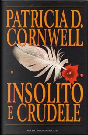 Insolito e crudele by Patricia Cornwell