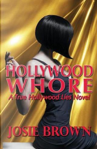 Hollywood Whore by Josie Brown
