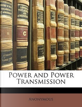 Power and Power Transmission by ANONYMOUS