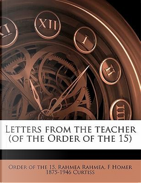 Letters from the Teacher (of the Order of the 15) by Rahmea Rahmea