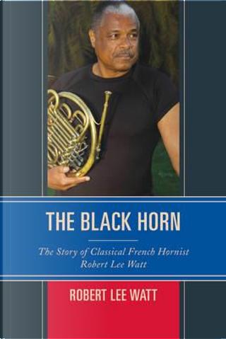 The Black Horn by Robert Lee Watt