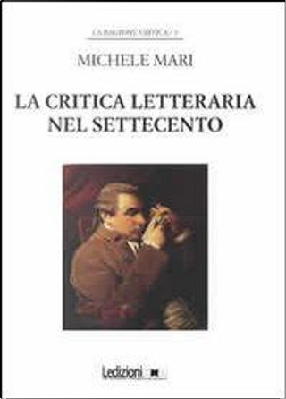 La critica letteraria nel Settecento by Michele Mari