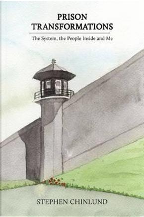 Prison Transformations by Stephen Chinlund