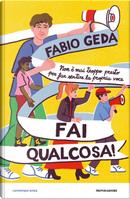 Fai qualcosa! by Fabio Geda