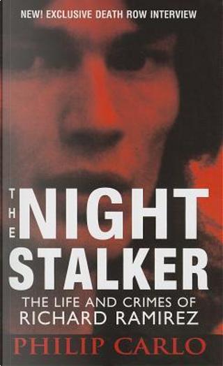 The Nightstalker by Philip Carlo