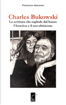 Charles Bukowski by Francesco Amoruso
