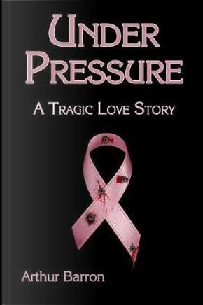 Under Pressure by Arthur Barron