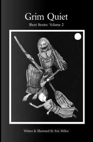 Grim Quiet by Eric Millen