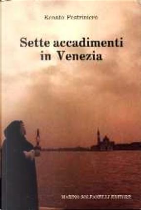 Sette accadimenti in Venezia by Renato Pestriniero