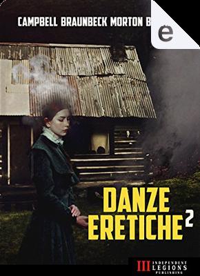 Danze eretiche - Vol. 2 by Caleb Battiago, Gary Braunbeck, Lisa Morton, Ramsey Campbell