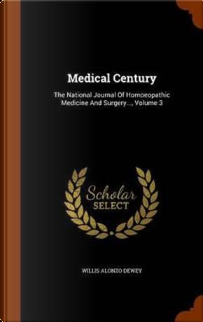 Medical Century by Willis Alonzo Dewey