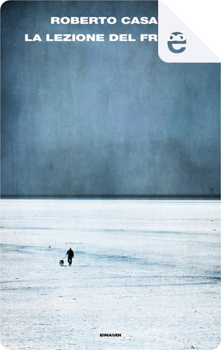 La lezione del freddo by Roberto Casati