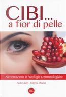 Cibi. a fior di pelle. Alimentazione e patologie dermatologiche by Paolo Fabbri