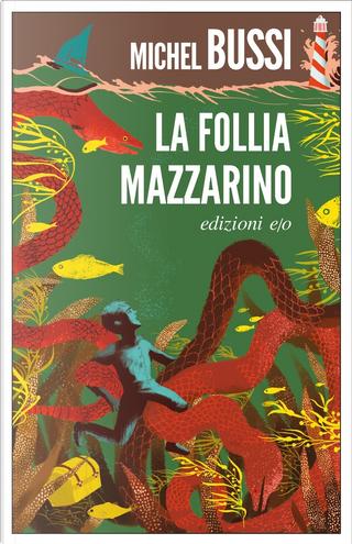 La Follia Mazzarino by Michel Bussi