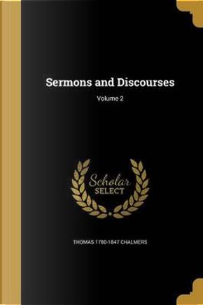 SERMONS & DISCOURSES V02 by Thomas 1780-1847 Chalmers