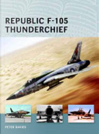 Republic F-105 Thunderchief by Peter E. Davies