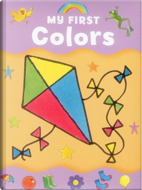 My First Colors by Anness Publishing Ltd.