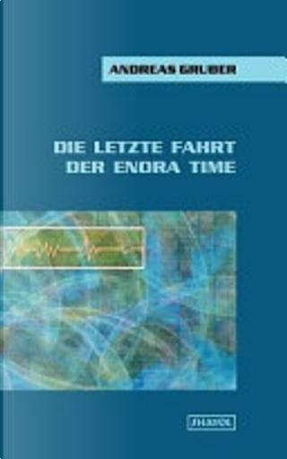 Die Letzte Fahrt Der Enora Time by Andreas Gruber