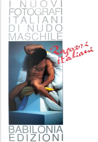 Ragazzi italiani by Marco Silombria, Tiziano Bedin, Tony Patrioli