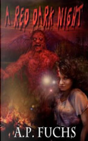A Red Dark Night by A. P. Fuchs