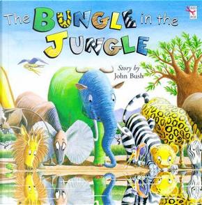 The Bungle In The Jungle by John Bush