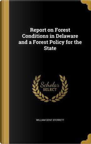REPORT ON FOREST CONDITIONS IN by William Dent Sterrett