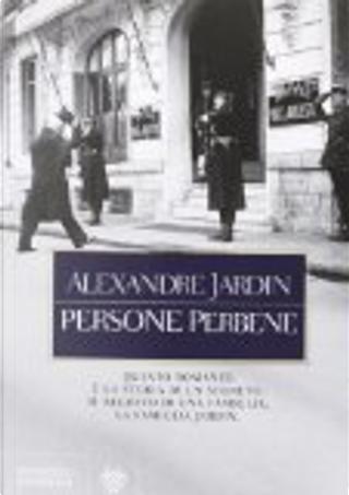 Persone perbene by Alexandre Jardin