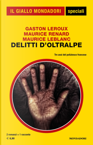 Delitti d'Oltralpe by Maurice Leblanc, Maurice Renard, Gaston Leroux