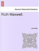 Ruth Maxwell, vol. III by Lady Blake