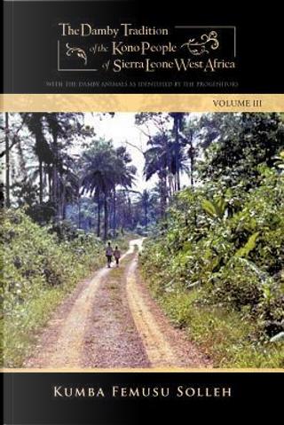 The Damby Tradition of the Kono of Sierra Leone-west Africa by Kumba Femusu Solleh