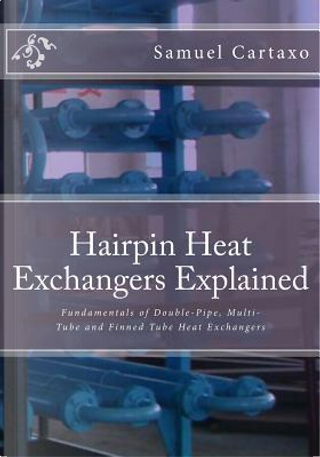 Hairpin Heat Exchangers Explained by Samuel Jorge Marques, Ph.d. Cartaxo