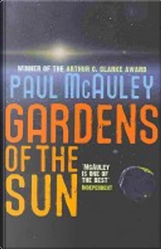 Gardens of the Sun by Paul J. McAuley