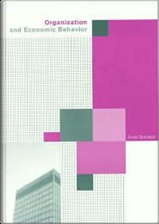 Organization and Economic Behaviour by Anna Grandori