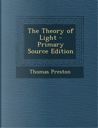 Theory of Light by Professor Thomas Preston