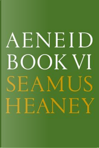 Aeneid Book VI by Seamus Heaney