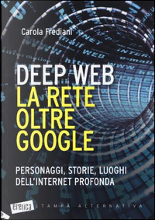 Deep Web by Carola Frediani