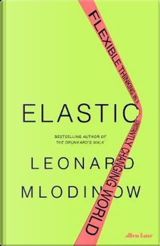 Elastic by Leonard Mlodinow