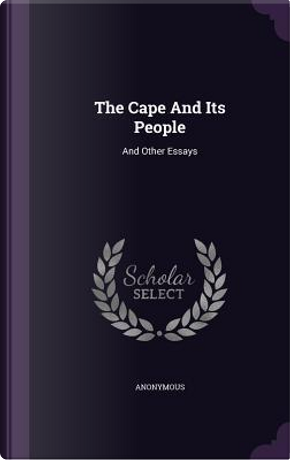 The Cape and Its People by ANONYMOUS