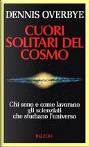 Cuori solitari del cosmo by Dennis Overbye