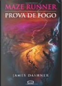 Prova de Fogo by James Dashner