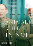 L'animale che è in noi by Charles Foster