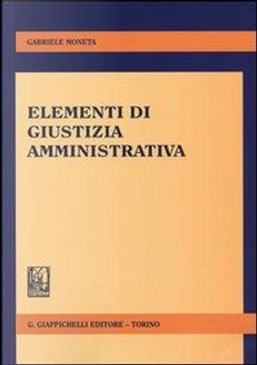 Elementi di giustizia amministrativa by Gabriele Moneta