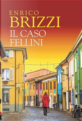 Il caso Fellini by Enrico Brizzi