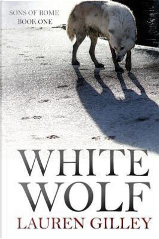 White Wolf by Lauren Gilley
