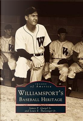 Williamsport, Pennsylvania Baseball by James P., Jr. Quigel