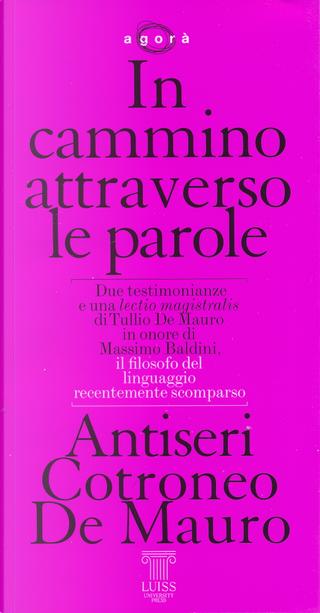 In cammino attraverso le parole by Dario Antiseri, Roberto Cotroneo, Tullio De Mauro